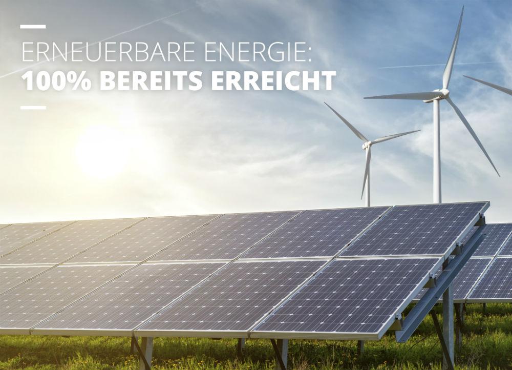 100% erneuerbare Energie – Strom und Gas – an allen Produktionsstandorten